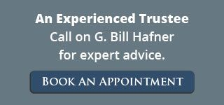 An Experienced Trustee. Call on G. Bill Hafner for expert advice. Book An Appointment
